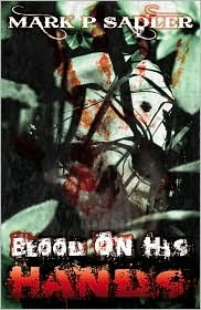 Blood on His Hands by Mark P. Sadler