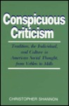 Conspicuous Criticism: Tradition, the Individual, and Culture in American Social Thought, from Veblen to Mills
