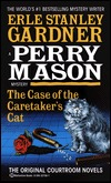 The Case of the Caretaker's Cat by Erle Stanley Gardner