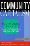 Community Capitalism: The South Shore Bank's Strategy for Neighborhood Revitalization