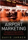 Airport Marketing: Strategies to Cope with the New Millennium Environment