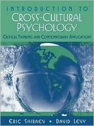 Introduction to Cross-Cultural Psychology: Critical Thinking and Contemporary Applications