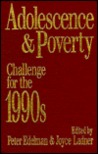 Adolescence And Poverty: Challenge For The 1990s