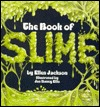 Book Of Slime,The by Ellen Jackson