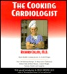 The Cooking Cardiologist: Recipes to Help Lower Your Cholesterol, Reduce Risk of Heart Disease, Control Weight, Increase Vitality and Longevity