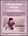 Learning from Children: New Beginnings for Teaching Numerical Thinking: A Piagetian Approach