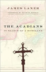 The Acadians by James Laxer