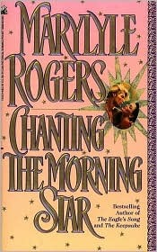 Chanting the Morning Star by Marylyle Rogers