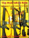 The M16/AR15 Rifle, 4th Ed. (A Shooter's and Collector's Guide)