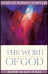 The Word of God: Essays on Mormon Scripture