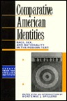 Comparative American Identities: Race, Sex and Nationality in the Modern Text