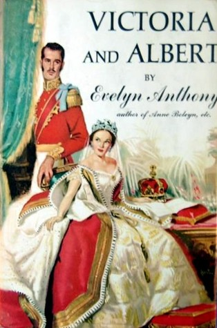 Victoria and Albert by Evelyn Anthony