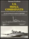 U.S. Small Combatants, Including PT-Boats, Subchasers, and the Brown-Water Navy: An Illustrated Design History
