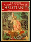 The Oxford Illustrated History of Christianity by John McManners