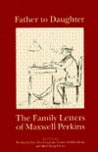 Fathers to Daughters: Letters of Maxwell Perkins