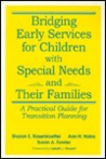 Bridging Early Services for Children with Special Needs and Their Families: A Practical Guide for Transition Planning