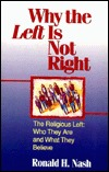 Why the Left is Not Right: The Religious Left--Who They Are and What They Believe