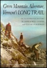 Green Mountain Adventure: Vermont's Long Trail: An Illustrated History