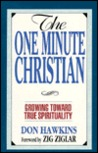 The One Minute Christian: Growing Toward True Spirituality