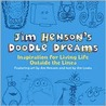Jim Henson's Doodle Dreams: Inspiration for Living Life Outside the Lines