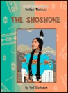 The Shoshone (Indian Nations)