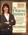 The Fitness Instinct: The Revolutionary New Approach to Healthy Exercise That is Fun, Natural, and No Sweat