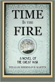 Time Is the Fire by William Breedlove Martin