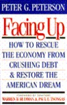 Facing Up: How to Rescue the Economy From Crushing Debt & Restore the American Dream