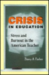 Crisis in Education: Stress and Burnout in the American Teacher