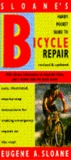 Sloane's Handy Pocket Guide to Bicycle Repair: Revised and Updated