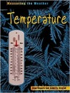 Temperature (Measuring The Weather)