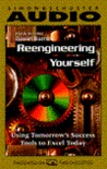 Reengineering Yourself: Using Tomorrow's Success Tools To Excel Today