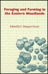 Foraging and Farming in the Eastern Woodlands