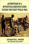 Adventures of a Motorcycle Despatch Rider During the First World War