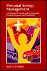 Personal Energy Management: A Christian Personal And Professional Growth Program And Workbook