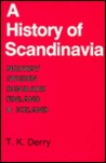 A History of Scandinavia: Norway, Sweden, Denmark, Finland, and Iceland