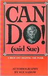 Can Do (Said Sue): A Rich Life Helping the Poor: Autobiography