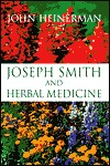 Joseph Smith and Herbal Medicine by John Heinerman