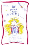 Be Your Own Angel: Snippets for Tough Cookies, (Breast Cancer Soldiers)