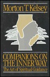 Companions on the Inner Way by Morton T. Kelsey