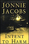 Intent to Harm by Jonnie Jacobs