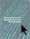 Navigation for the Internet and Other Digital Media