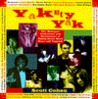 Yakety Yak: The Midnight Confessions and Revelations of Thirty Five Rock Stars and Legends