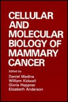 Cellular and Molecular Biology of Mammary Cancer