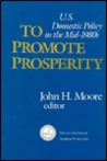 To Promote Prosperity: U.S. Domestic Policy in the Mid-1980s
