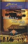 Hidden in the Wall (Reunion Revelations, Book 1) (Love Inspired Suspense #84)