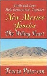 The Willing Heart (New Mexico Sunrise, #4)