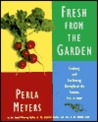 Fresh from the Garden: Cooking and Gardening Throughout the Seasons with 250 Recipes