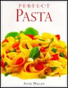 Perfect Pasta by Anne Willan