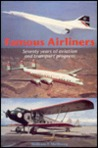 Famous Airliners: Seventy Years of Aviation and Transport Progress